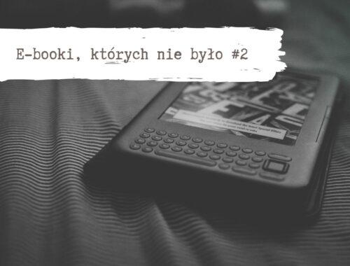 Ebooki, których nie było 2
