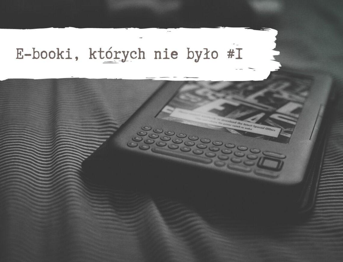 Ebooki, których nie było 1