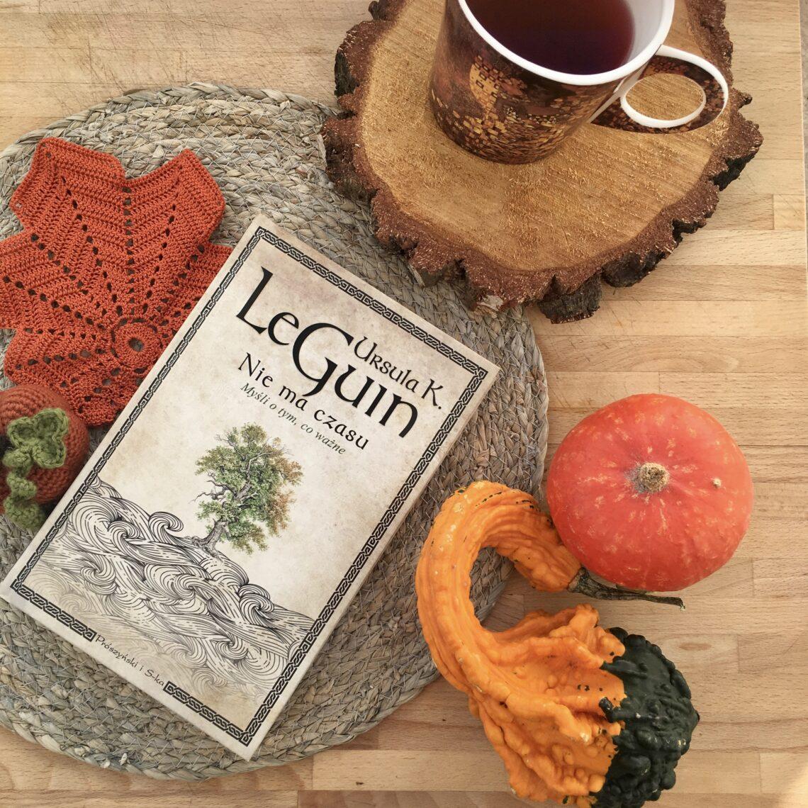 Nie ma czasu. Ursula K. Le Guin